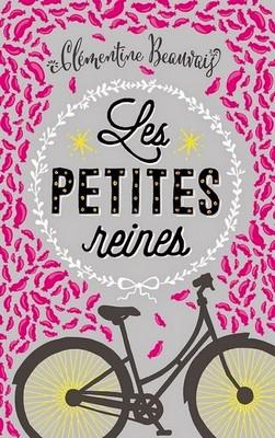 Les petites reines - Clémentine BeauvaisSarbacane, 2015 - Prix : 15,90€ISBN : 978-2848657684