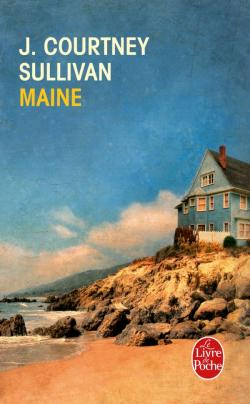 Maine - J. Courtney SullivanLivre de poche, 2014 - Prix : 8,3€ISBN : 978-2253174936