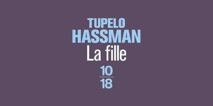 La fille – Tupelo Hassman