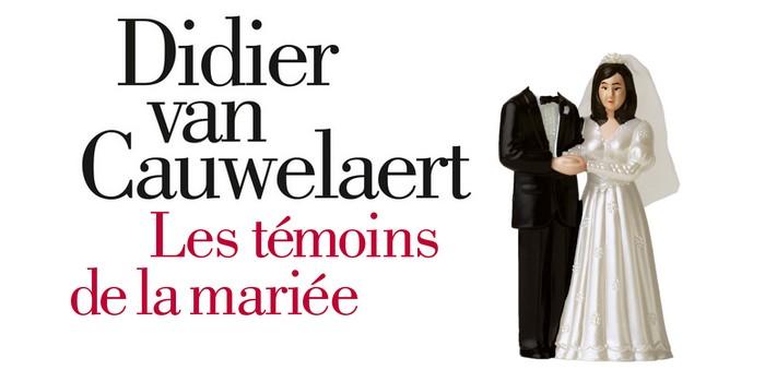 Les témoins de la mariée – Didier van Cauwelaert