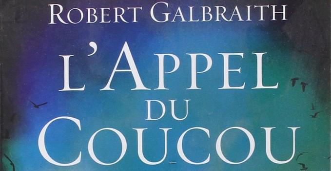 L'appel du coucou – Robert Galbraith