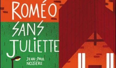 Roméo sans Juliette – Jean-Paul Nozière