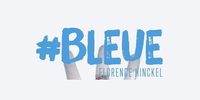 #Bleue – Florence Hinckel : une dystopie très intelligente