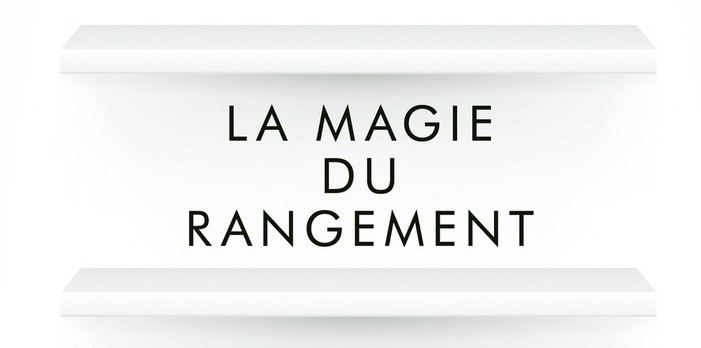 La magie du rangement – Marie Kondo