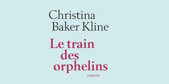 Le train des orphelins – Christina Baker Kline