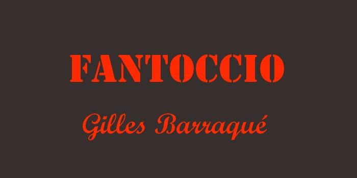 Fantoccio – Gilles Barraqué