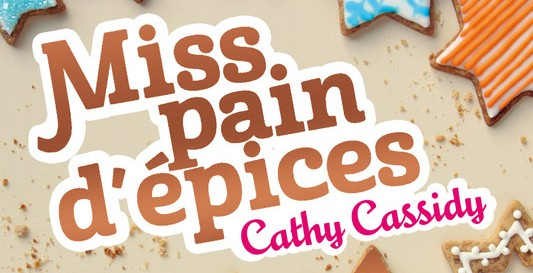 Miss pain d'épices – Cathy Cassidy