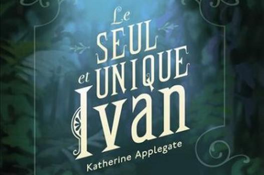 Le seul et unique Ivan – Katherine Applegate