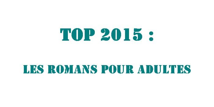 Mon top 2015 : les romans pour adultes !