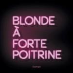Blonde à forte poitrine : la biographie romancée de Anna Nicole Smith