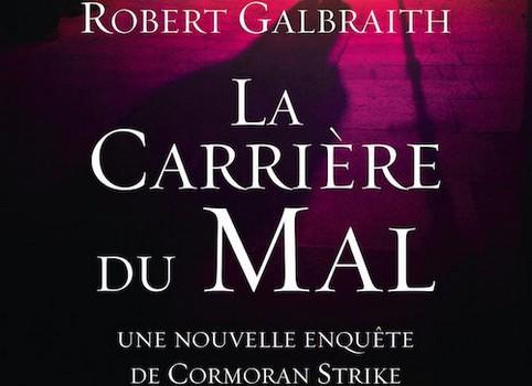 La Carrière du mal – Robert Galbraith