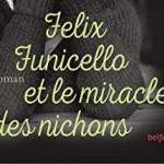 Felix Funicello et le miracle des nichons – Wally Lamb