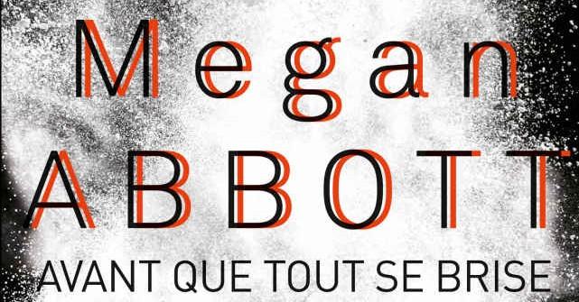 Avant que tout se brise – Megan E. Abbott