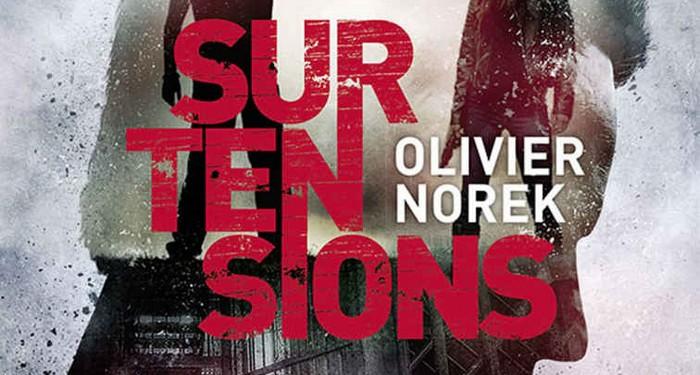 Surtensions – Olivier Norek