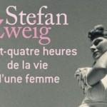 Vingt-quatre heures de la vie d'une femme – Stefan Zweig