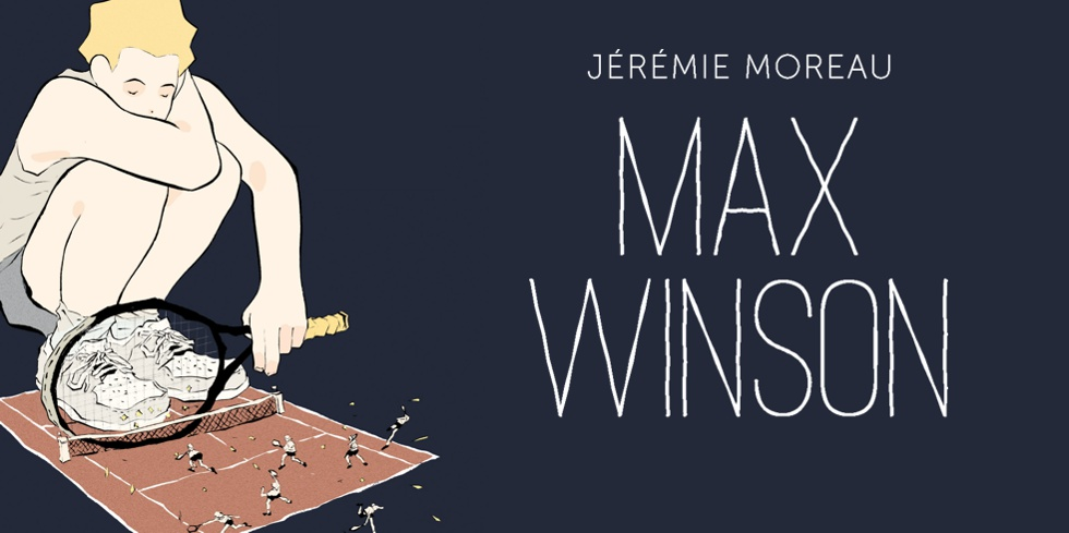 Max Winson – Jérémie Moreau