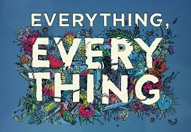 Everything, Everything – Nicola Yoon