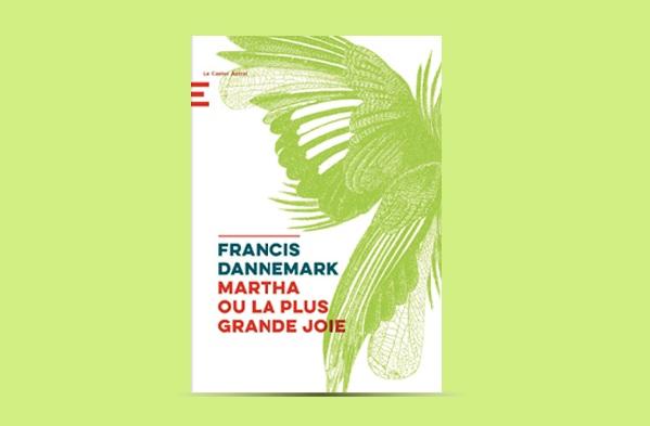 Martha ou la plus grande joie – Francis Dannemark