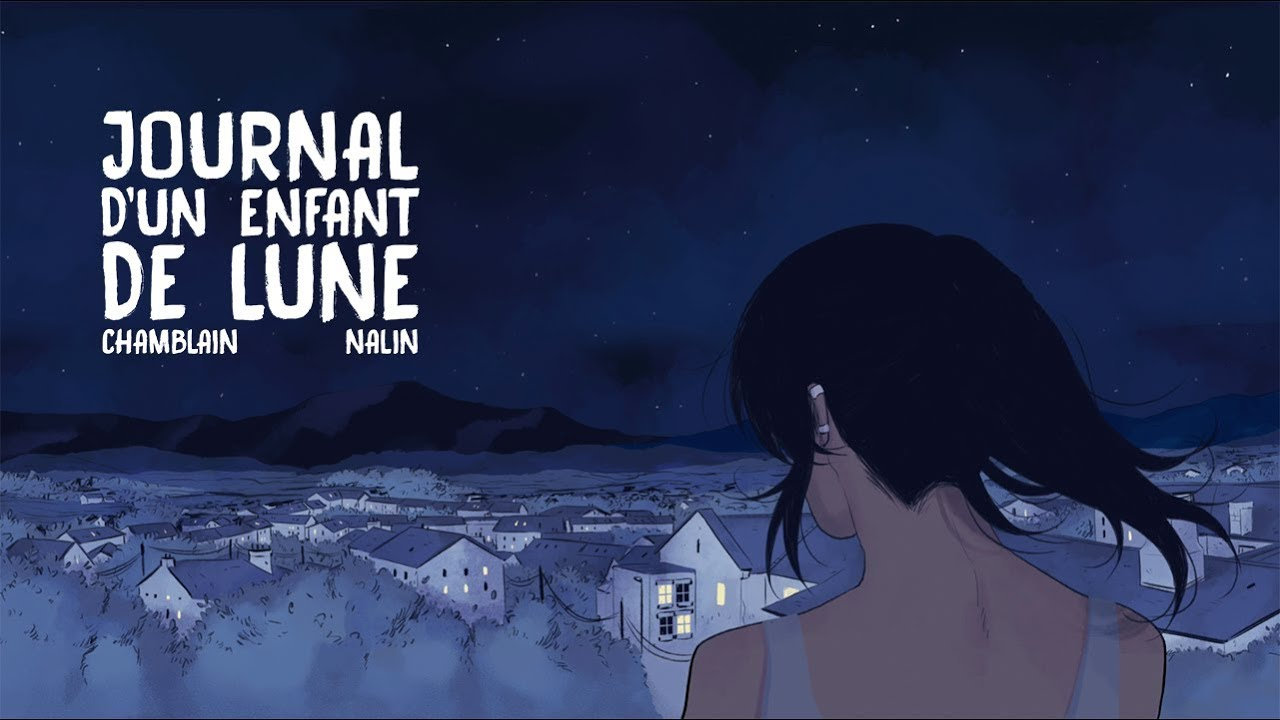 Journal d'un enfant de lune – Chamblin & Nalin